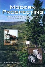 Modern Prospecting How to Find, Claim and Sell Mineral Deposits