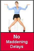 No Maddening Delays