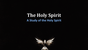 A Study of the Holy Spirit
