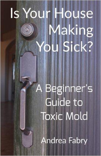 Surviving Toxic Mold Mold Exposure Mold Illness Mold Testing