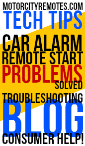 Car Alarm Remote Starter Troubleshooting Problem Help BLOG Tech Tips