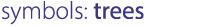 symbols: trees