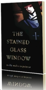 The Stained Glass Window by Molly Malvern Painter