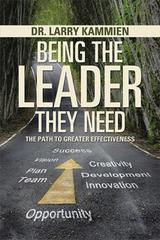 Being the Leader They Need: The Path to Greater Effectiveness