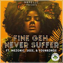 Download Fine Geh Never Suffer