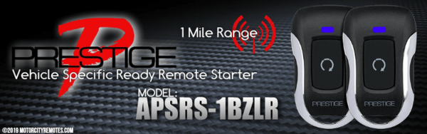 Prestige APSRS-1BXLR High-Performance Vehicle Specific Ready Remote Starter