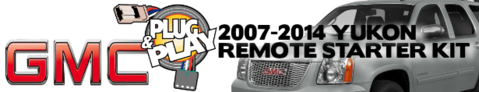 GMC YUKON DENALI Plug n Play Remote Starter Kits