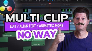Multi-Clip Animate, Align & More